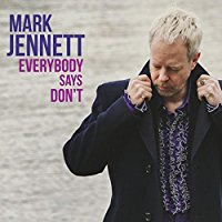 Mark Jennett - Everybody Says Don't