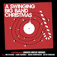 A Swinging Big Band Christmas - London Music Works