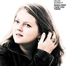 Helen Burnett - When First I Saw You There