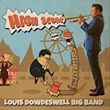 Louis Dowdeswell Big Band - High Score
