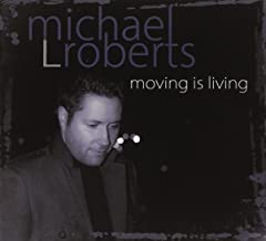 Michael Roberts - Moving Is Living