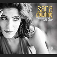 Sara Dowling - From Shadows Into Light